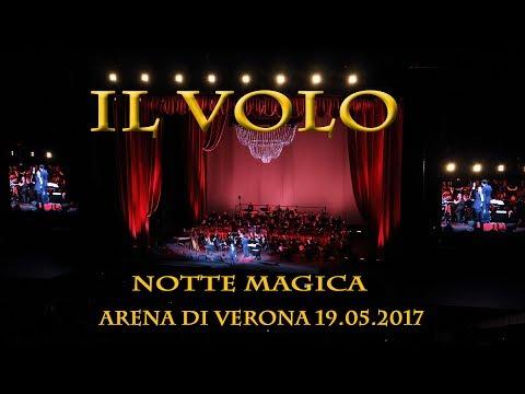 IL VOLO Arena di Verona 19 05 2017