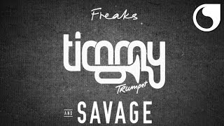 Timmy Trumpet & Savage - Freaks (Extended Edit)