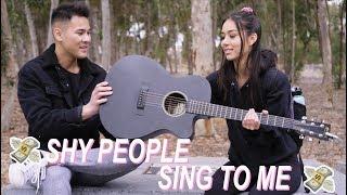REWARDING SHY PEOPLE FOR SINGING TO ME!