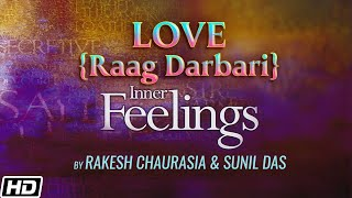 Love [Raag Darbari] - Inner Feelings (Rakesh Chaurasia)