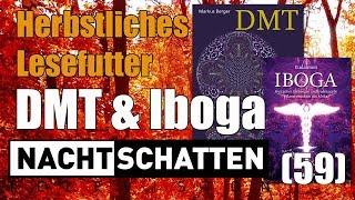 Lesefutter: DMT und Iboga | Nachtschatten Television (59)