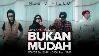 Bukan Mudah - Nukilan featuring Malique (Music Video) COVER Version