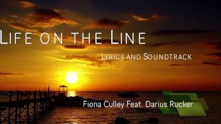 *NEW SONG!!!* Life on the Line Song Lyrics Soundtrack! -  Fiona Culley Feat  Darius Rucker!