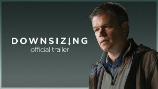 Downsizing   Final Trailer   Paramount Pictures Australia