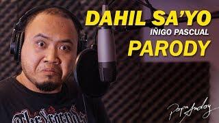 DAHIL SAYO - Iñigo Pascual (PARODY)