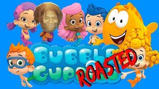 bubble guppies: exposed (roasted)