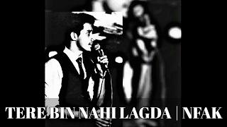 Tere Bin Nahi Lagda - NFAK (cover)