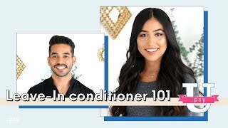Leave-In Conditioner 101: What It Is, How To Use It, & Benefits | ipsy U