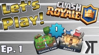 Let's Play Clash Royale Ep. 1 With KairosTime - First Match, First Epic, Arena 2, and More!