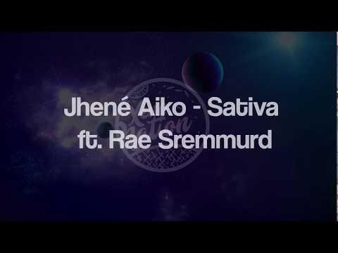 Jhené Aiko Sativa ft. Rae Sremmurd Lyrics 🎵