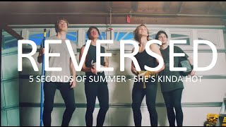 5 Seconds of Summer - She's Kinda Hot (REVERSED) [Official Music Video]