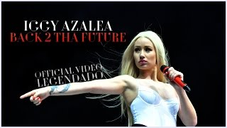 Iggy Azalea - Bac 2 Tha Future (My Time) (Legendado) (HD)
