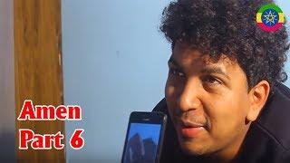 Watch Amen- Part 6 (Ethiopian Drama)