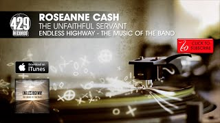 Roseanne Cash - The Unfaithful Servant - Endless Highway: The Music of The Band