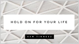 Sam Tinnesz - Hold On For Your Life (Official Lyric Video)