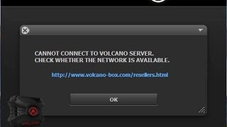 Volcano box Cannot Connect to Server Error : Solution