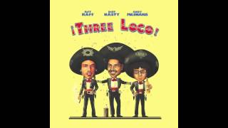 Three Loco - Not Coming Home Tonight [Official Full Stream]