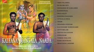 Kalyana Mangala Naada-  Nadaswaram. Marriage songs.