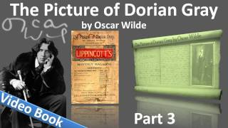 Part 3 - The Picture of Dorian Gray Audiobook by Oscar Wilde (Chs 10-14)