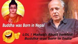 LOL ! Mahesh Bhatt twitted : Buddha was born in India | Glamour Nepal