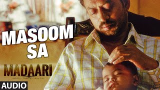 MASOOM SA Full Song (Audio) | Madaari | Irrfan Khan, Jimmy Shergill | T-Series
