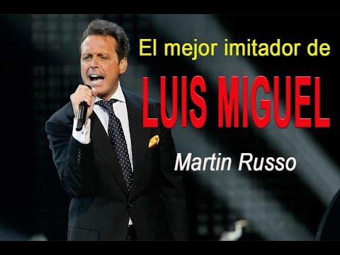 MARTIN RUSSO EL MEJOR IMITADOR DE LUIS MIGUEL