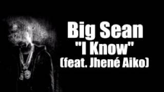 I Know (big Sean) Lyrics