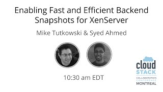 CCCMTL2016 - Enabling Fast and Efficient Backend Snapshots for XenServer