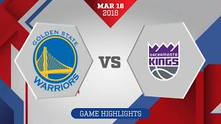 Sacramento Kings vs. Golden State Warriors - March 16, 2018