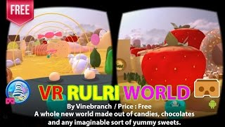 VR Rulri World - A whole new VR world made out of candies, chocolates & yummy sweets.