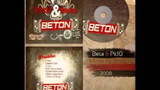 Pit10 & Beta - Move Ya Body (düet Emrecan Smithy) [Beton]