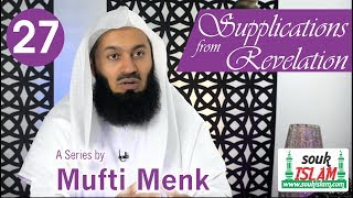 Supplications from Revelation   Mufti Menk   Episode 27