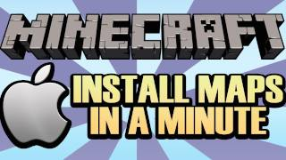How To Install A Minecraft Map On *MAC* In 60 Seconds!