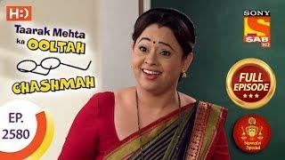 Taarak Mehta Ka Ooltah Chashmah - Ep 2580 - Full Episode - 19th October, 2018   Navratri Special