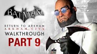 Batman: Return to Arkham City Walkthrough - Part 9 - Protocol Ten