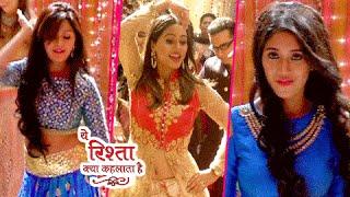 Naira Akshara and Gayu BURN THE DANCE FLOOR  | Yeh Rishta Kya Kehlata Hai
