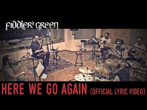 FIDDLER'S GREEN - HERE WE GO AGAIN