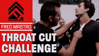 Fred Mastro | Mastro Defence System | Funker Tactical Throat Cut Challenge!