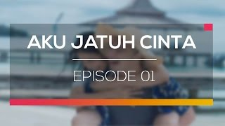 Aku Jatuh Cinta - Episode 01