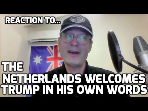 The Netherlands welcomes Trump in his own words REACTION and my badly spoken Dutch