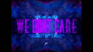 NewAra Ft. Matti Baybee - We Dont Care | @NewAra_2Cool @MattiBaybee prod by. @DJT_RELL
