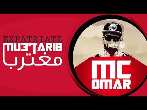 MC.Omar - Mu3'tarib ( مغترب )