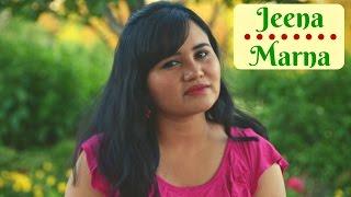 Jeena Marna - Cover Version by Ramya Ramkumar | Do Lafzon Ki Kahani | Palak Muchhal