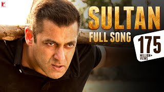 Sultan Title | Full Song | Salman Khan | Anushka Sharma | Sukhwinder Singh | Shadab Faridi