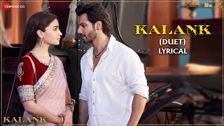 Kalank (Duet) - Lyrical | Kalank | Varun, Alia & Madhuri | Arijit Singh & Shilpa Rao | Pritam