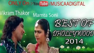 Vikram Thakor | Mamta Soni | Best Of Dhollywood 2014 Video Juke Box | Gujarati Song
