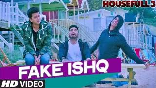 FAKE ISHQ Video Song  HOUSEFULL 3 | Akshay Kumar Abhishek Riteish Jacqueline Fernandez