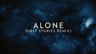 Alan Walker - Alone (Lost Stories Remix) || LOST STORIES || Official Remix