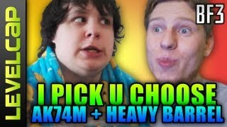 I Pick U Choose: AK74M, Heavy Barrel (LvLcap + iPwnstar4hire - Battlefield 3 Gameplay)