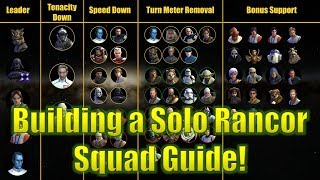 Star Wars Galaxy of Heroes: How to Build a Solo Rancor Squad Guide! (F2P to P2P)